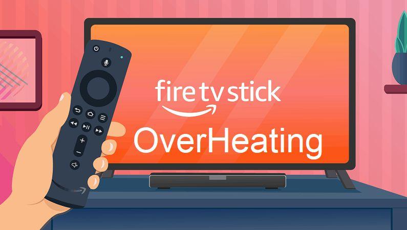 Firestick Overheating