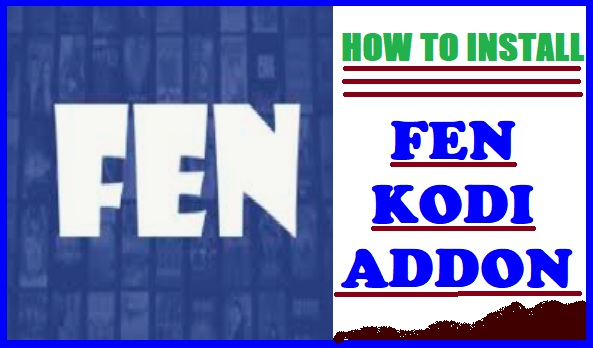 HOW TO INSTALL FEN KODI ADDON IN 3 EASY STEPS