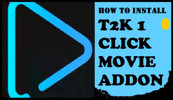 HOW TO INSTALL T2K 1 CLICK MOVIE ADDON ON KODI IN 3 EASY STEPS