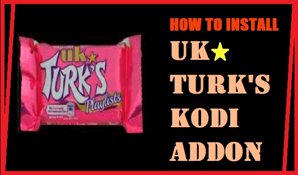 HOW TO INSTALL UK TURK'S ADDON ON KODI IN 3 EASY STEPS