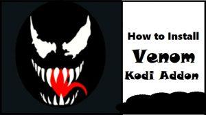 How to Install Venom Kodi Addon in Easy 3 Steps