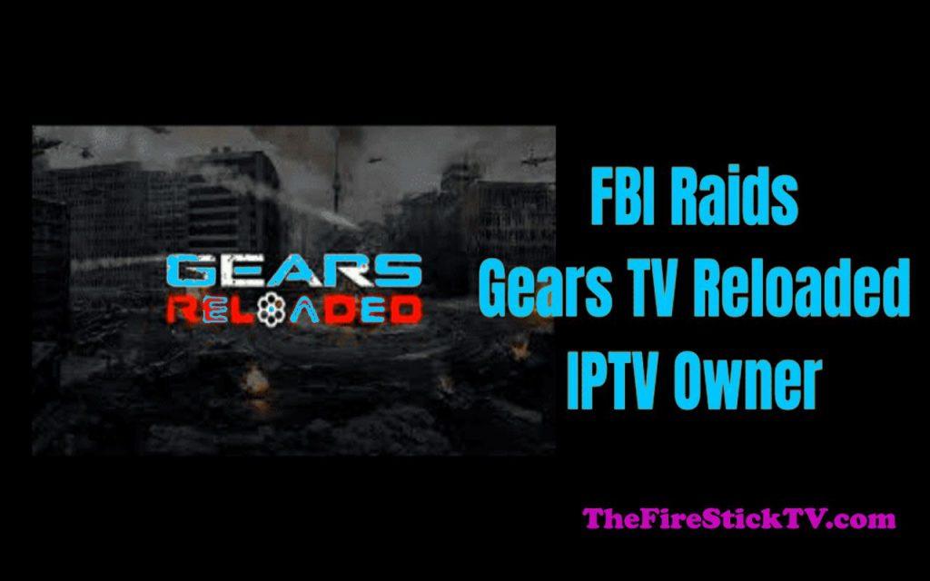 Gears TV Reloaded IPTV Shut Down: FBI Seizes All Assets (2021)