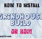 Grindhouse Build
