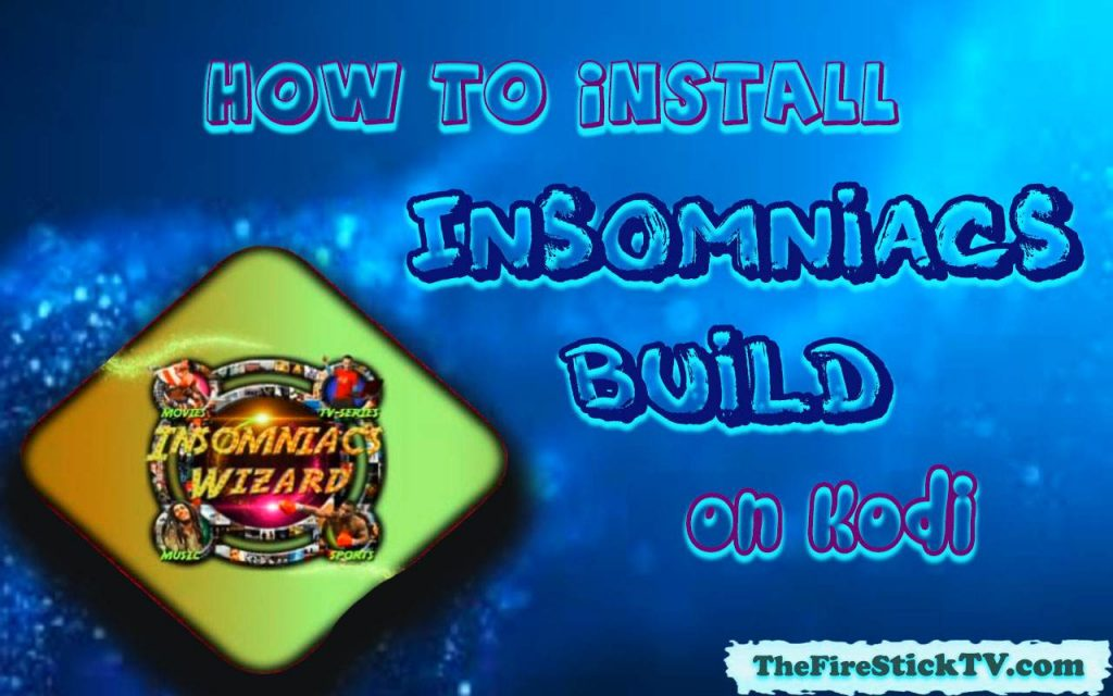 How to Install Insomniacs Build on Kodi in Easy 2 steps