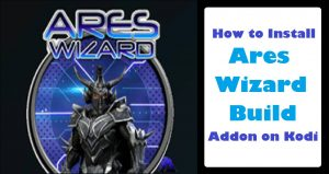 Read more about the article How to Install Ares Wizard Addon on Kodi in 3 Easy Steps