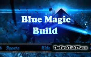 How to Install Blue Magic Build on Kodi in Easy 2 Steps