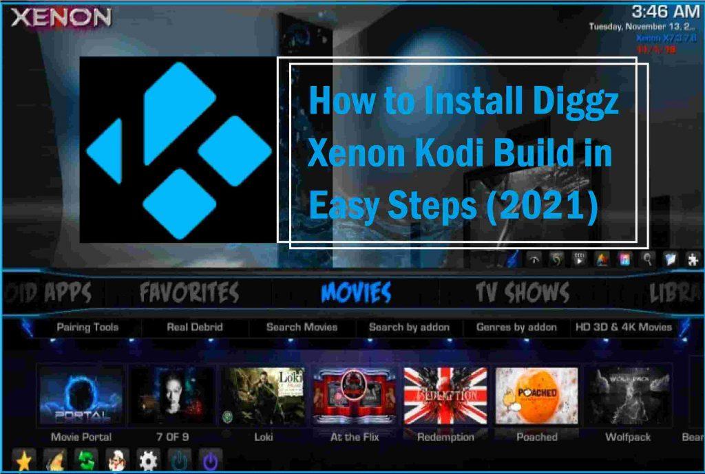 How to Install Diggz Xenon Kodi Build in Easy Steps (2021)