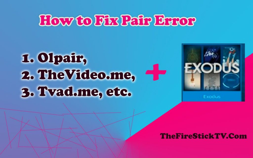How to Fix Pair Error – Olpair, TheVideo.me, Tvad.me, etc.
