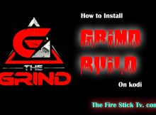 How to Install The Grind Build on FireStick in Easy Steps 2021