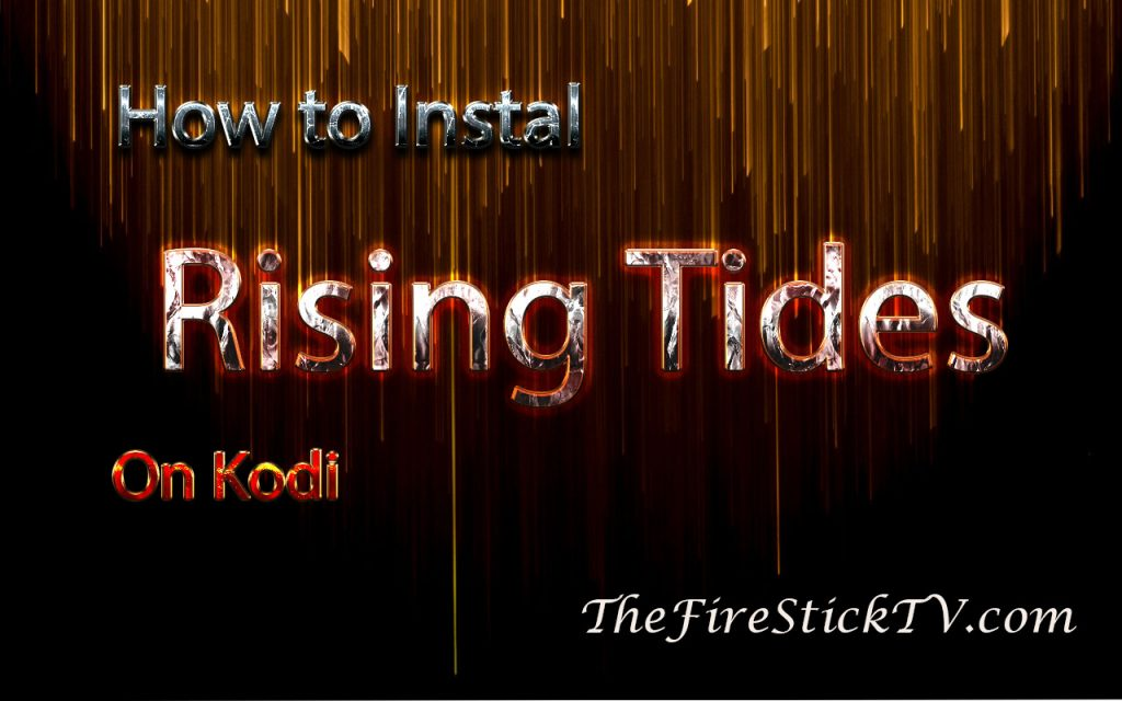 How to Install Rising Tides Addon on Kodi in Easy Steps 2021