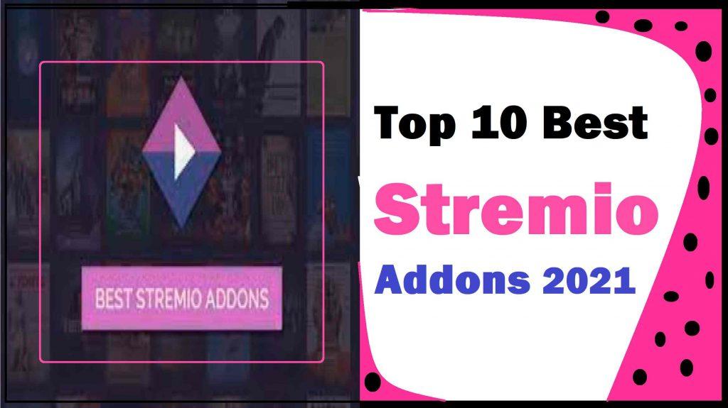 Top 10 Best Stremio Addons 2021