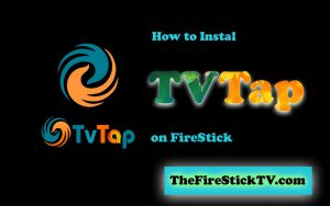 How to Install TV Tap on Amazon FireStick in Easy Steps 2021