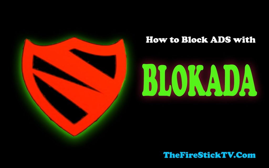 How to block Ads on FireStick with Blokada in Easy Steps 2021