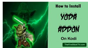 Read more about the article How to Install Yoda Addon on Kodi in 3 Easy Steps 2021