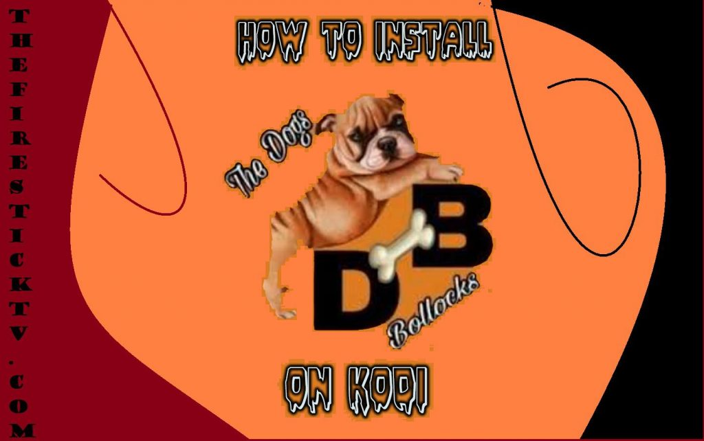 How to Install The Dogs Bollocks Kodi Addon