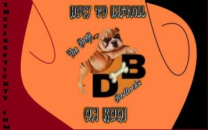 How to Install The Dogs Bollocks Kodi Addon on 17.6 Krypton in Easy Steps