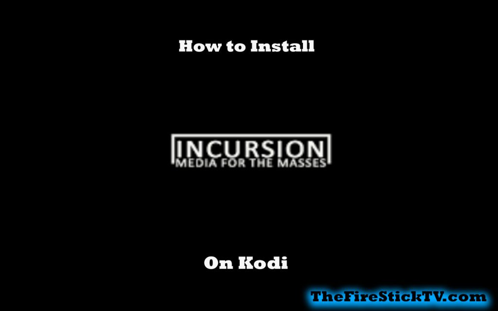 How to Install Incursion Addon on 17.6 Krypton in Easy Steps