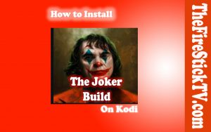 Read more about the article How to Install The Joker Build on Kodi in Easy 2 Steps