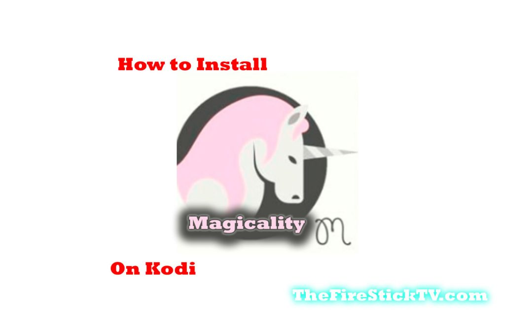 How to Install Magicality Addon on Kodi in Easy 3 Steps