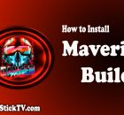 How to Install Maverick Build on FireStick/Kodi in Easy 2 Steps