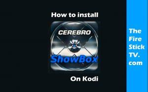 How to Install Cerebro Showbox Addon on Kodi 17.6 Krypton in Easy Steps