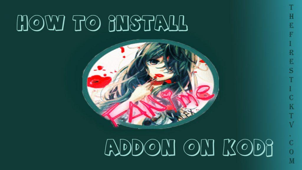 Fanime Addon on Kodi in Easy 3 Steps 2021 - Best Anime Addon for Kodi