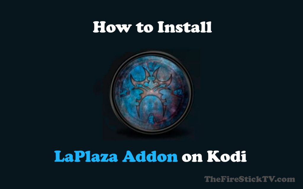 How to Install LaPlaza Addon on Kodi in Easy 2 Steps 2021 - Best Kodi Addon
