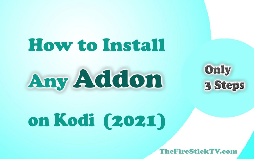 How to Install Any Addon on Kodi in 3 Easy Steps 2021