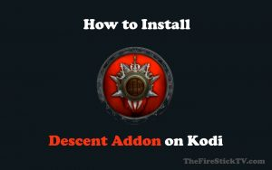 How to Install Descent Kodi Addon in Easy 2 Steps 2021 - Best Addon For Kodi
