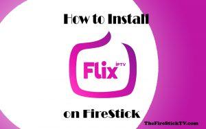 Install Flix IPTV on FireStick in 2 Minute - Best Free IPTV Players