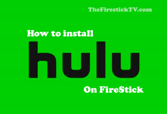How to Install Hulu App on Amazon FireStick in Easy Steps (2021)