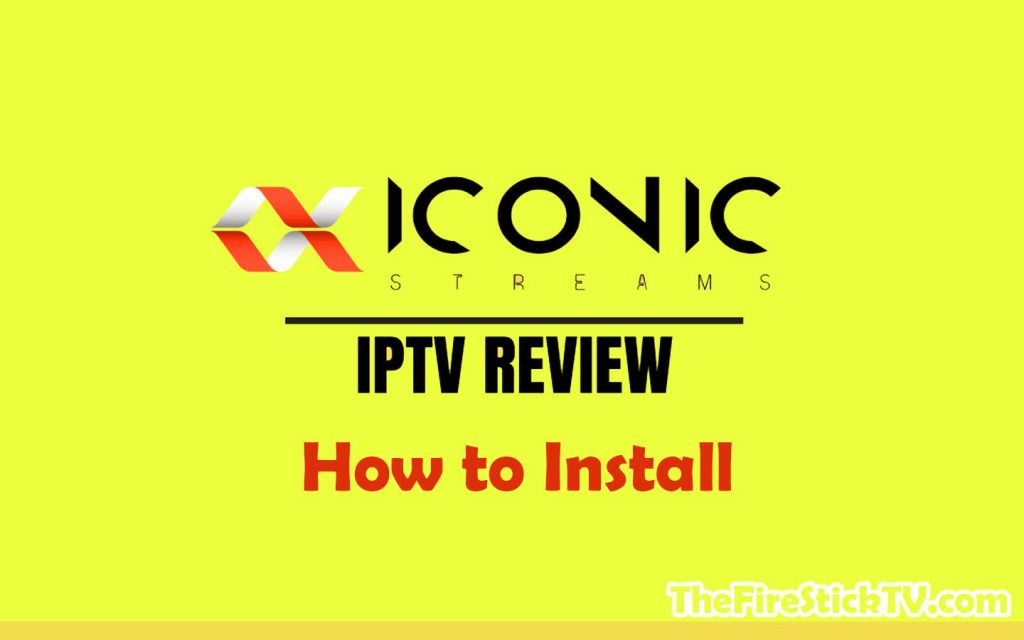 Iconic Streams IPTV App - Review and Installation - Is it legal or safe to use 2021?