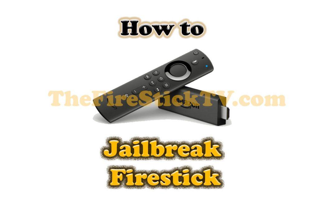 How to Jailbreak FireStick In Easy 3 Steps - Is it Safe & Legal to jailbreak a FireStick