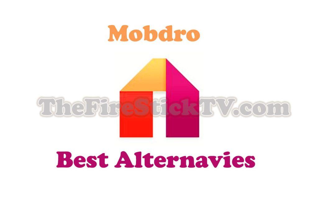 Mobdro Best Alternatives for FireStick/Kodi, Android, PC 2021