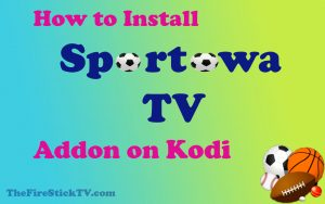 Read more about the article How to Install Sportowa TV Addon on Kodi in Easy Steps 2021 – Best Sports Addon for Kodi