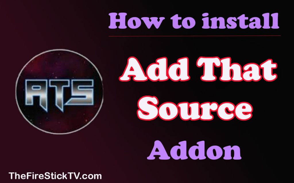 Add That Source Addon - Easy Installation Guide - Multiple Purpose Addon 2021