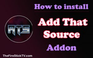 Read more about the article Add That Source Addon – Easy Installation Guide – Multiple Purpose Addon 2021