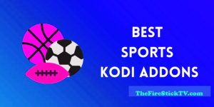 Read more about the article Best Sports Addons for Kodi – Kodi Addons for Sports 2021