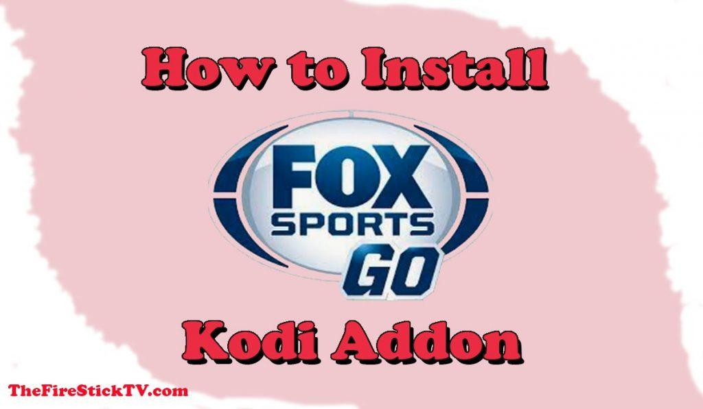 How to Install FOX Sports GO Kodi Addon In 2 Minutes