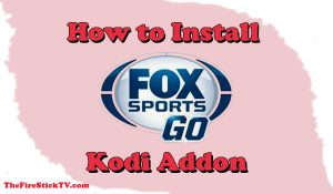 Read more about the article How to Install FOX Sports GO Kodi Addon In 2 Minutes