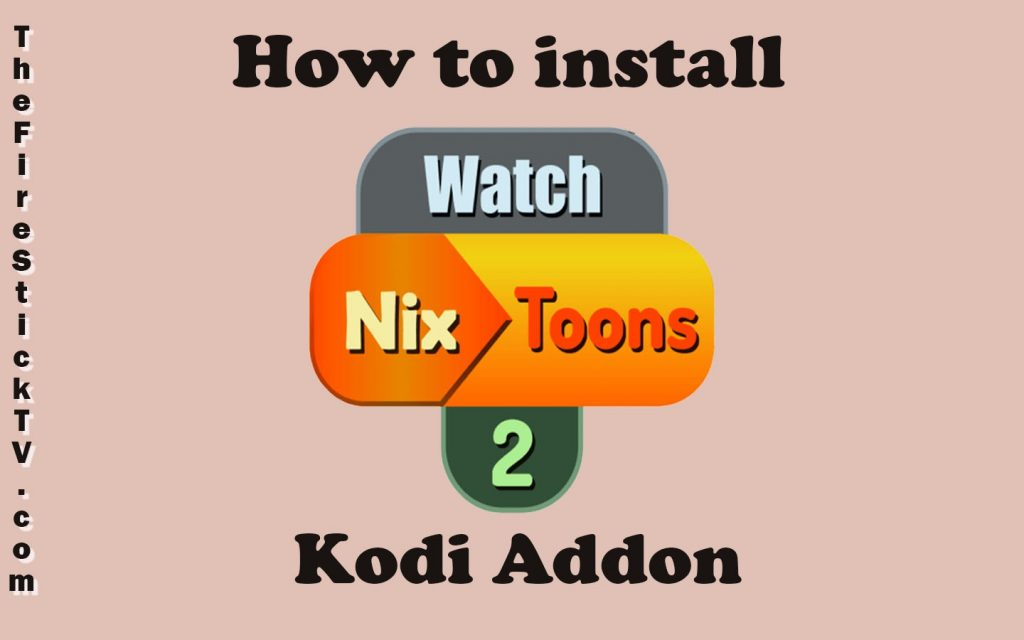How to install WatchNixtoons2 Kodi Addon in Easy Steps 2021 - Best Anime Addon