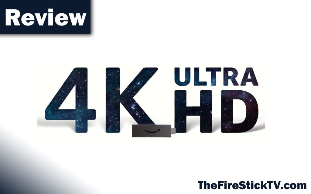 FireStick 4K Review - Features, Price, Performance in 2021