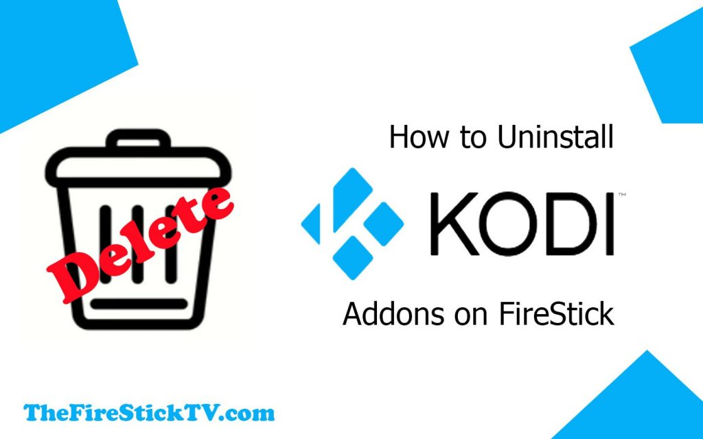 How to Uninstall Kodi Addons on FireStick in Easy Steps 2021