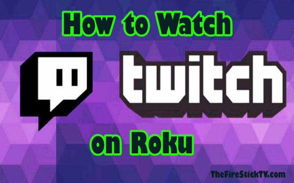 How to Watch Twitch on Roku in 2021