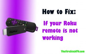 How to fix If your Roku remote is not working in 2021